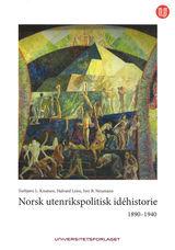 Knutsen, Torbjørn L. : Norsk utenrikspolitisk idéhistorie : 1890-1940