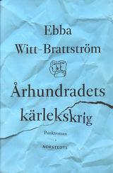 Witt-Brattström, Ebba : Århundradets kärlekskrig