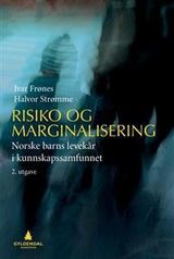 Frønes, Ivar : Risiko og marginalisering : norske barns levekår i kunnskapssamfunnet