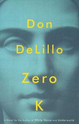DeLillo, Don : Zero K