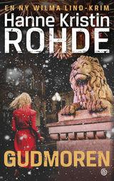 Rohde, Hanne Kristin : Gudmoren : kriminalroman