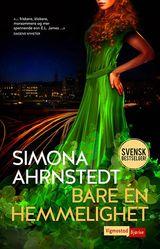 Ahrnstedt, Simona : Bare én hemmelighet