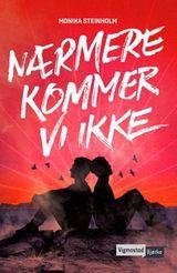 Steinholm, Monika : Nærmere kommer vi ikke