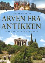 Lindbekk, Bjarne : Arven fra antikken : jakten på røttene til vår vestlige kultur