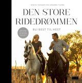 Hansen, Ane B. : Den store ridedrømmen : bli best til hest