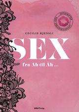 Kjensli, Cecilie : Sex fra Ah til Åh- : oppskrifter med orgasmegaranti