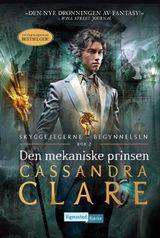 Clare, Cassandra : Den mekaniske prinsen