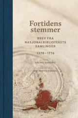 Fortidens stemmer : brev fra Nasjonalbibliotekets samlinger : 1378-1776. Bind 1.