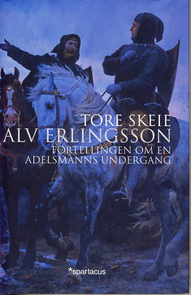 Alv Erlingsson : fortellingen om en adelsmanns undergang