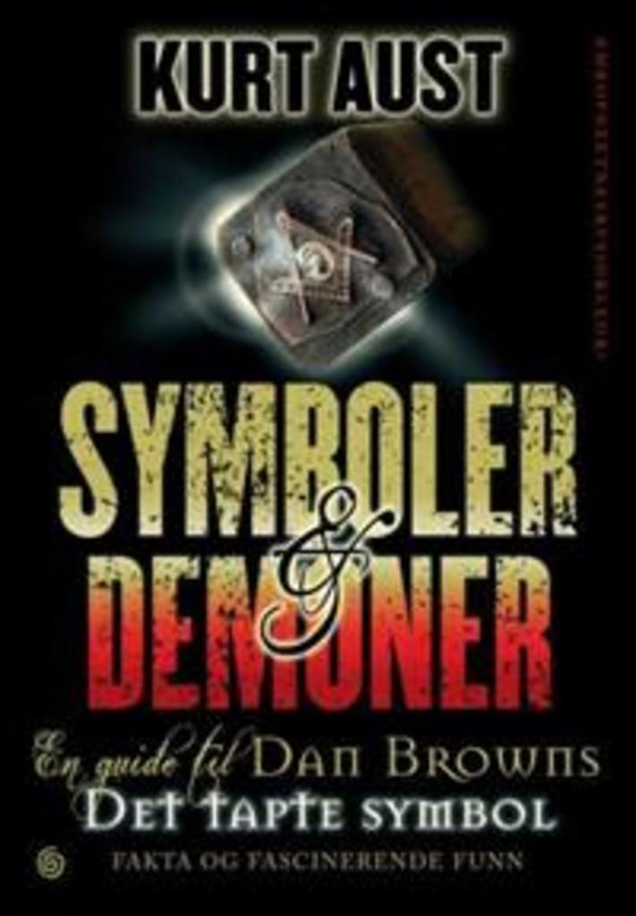 Symboler & demoner : en guide til Dan Browns Det tapte symbol : fakta og fascinerende funn