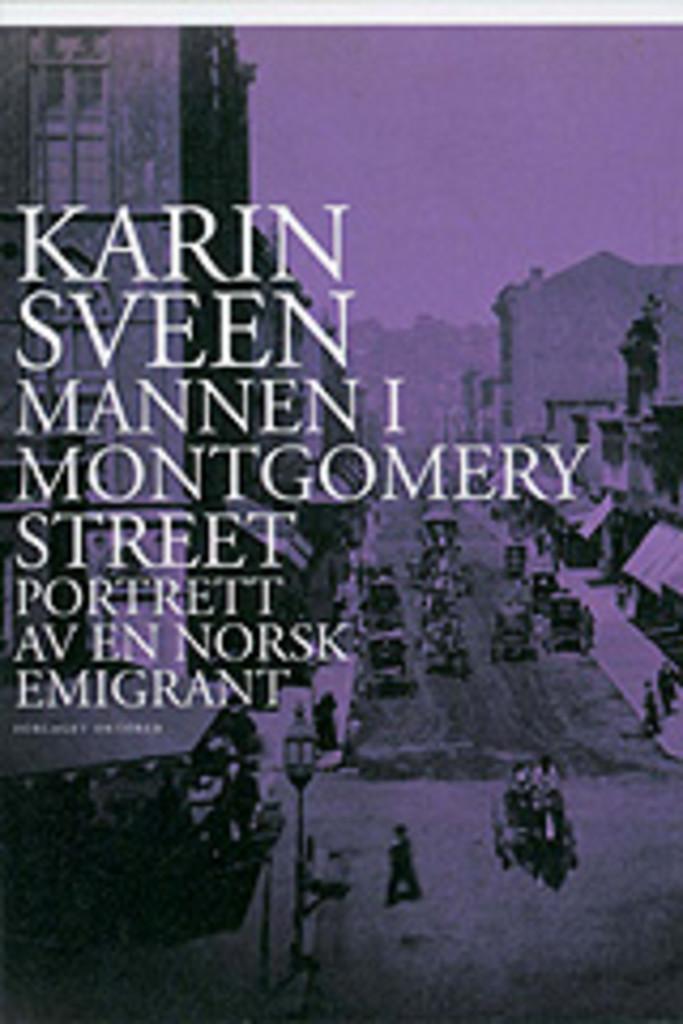 Mannen i Montgomery street : portrett av en norsk emigrant