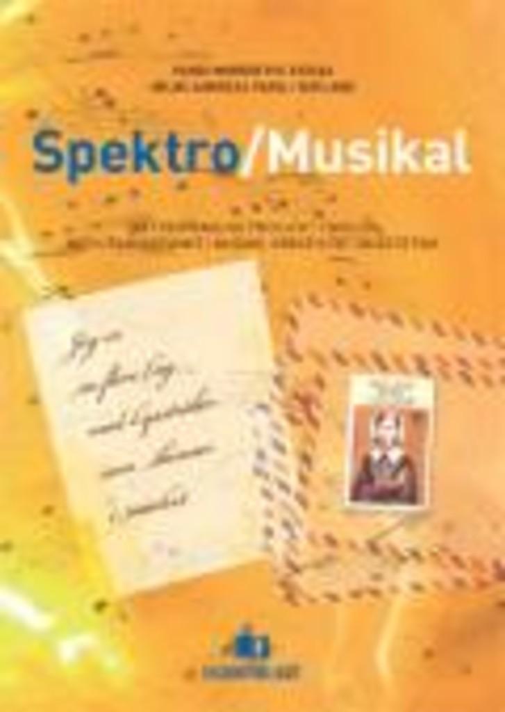 Spektro/Musikal : : om tverrfaglige prosjekt i skolen med utgangspunkt i musikk, kreativitet og estetikk