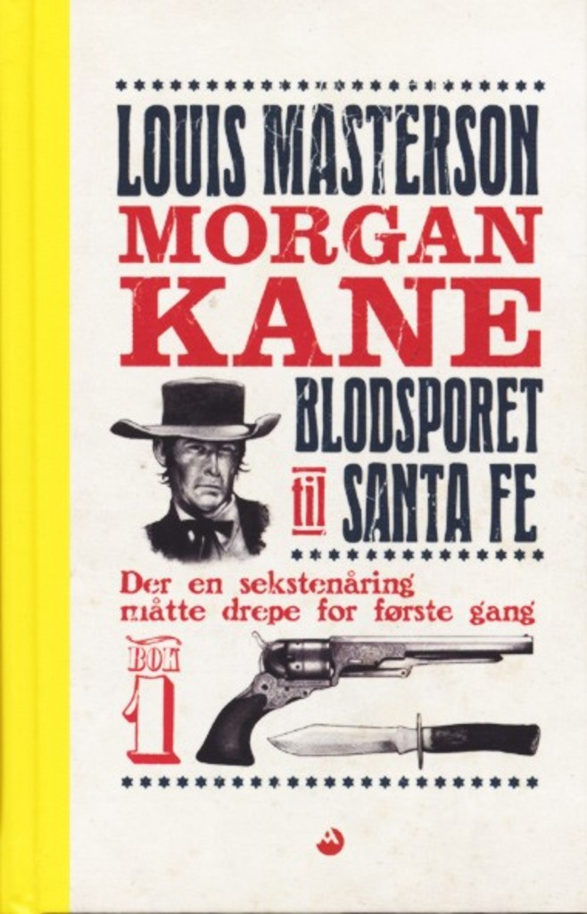 Morgan Kane . 1 . Blodsporet til Santa Fe