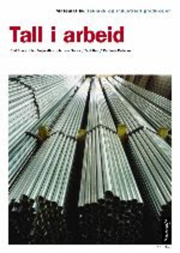Tall i arbeid : Teknikk og industriell produksjon: Matematikk for yrkesfaglige utdanningsprogram