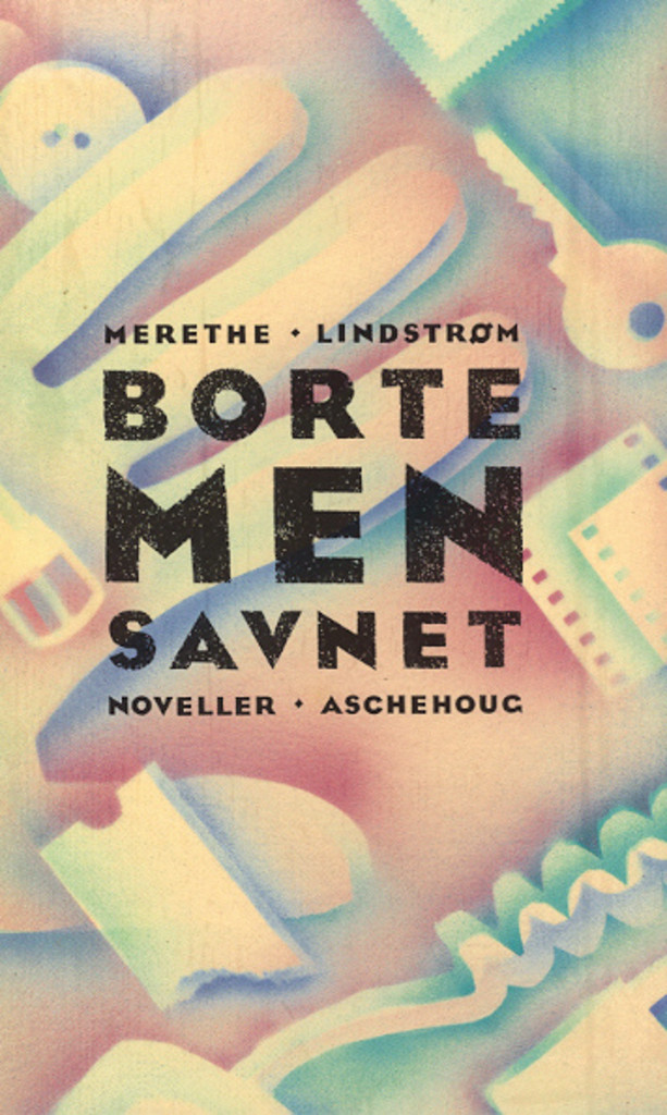 Borte, men savnet : noveller