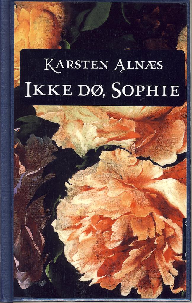 Ikke dø, Sophie : roman