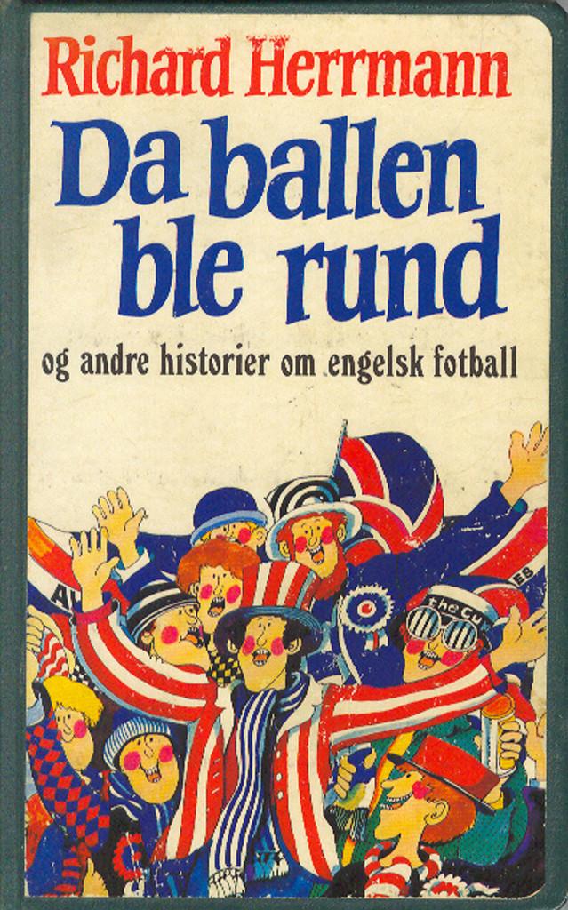 Da ballen ble rund : og andre historier om engelsk fotball