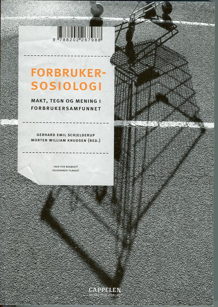 Forbrukersosiologi : makt, tegn og mening i forbrukersamfunnet