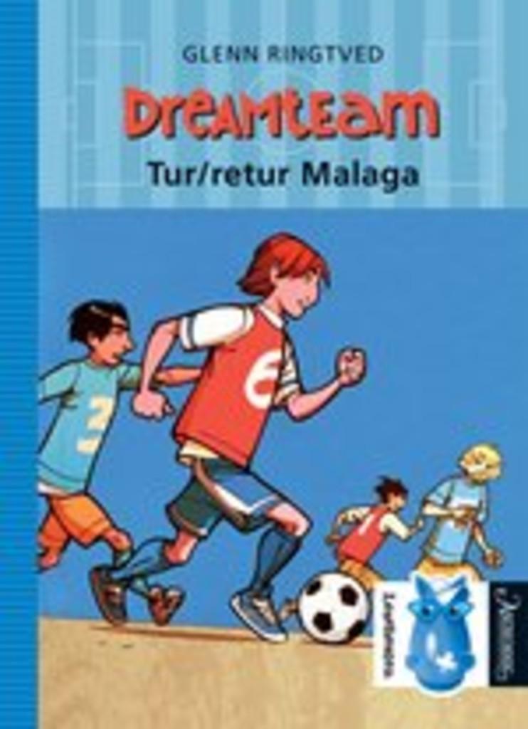 Dreamteam . 5 . Tur-retur Malaga