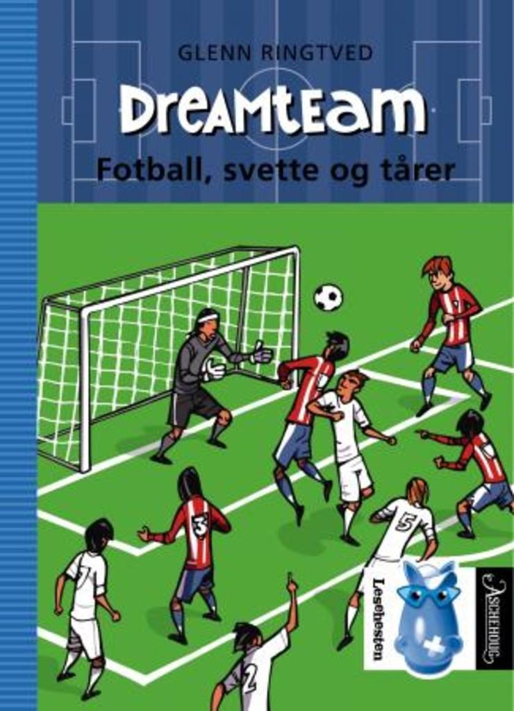 Dreamteam . 8 . Fotball, svette og tårer