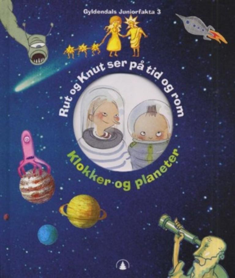 Rut og Knut ser på tid og rom : klokker og planeter