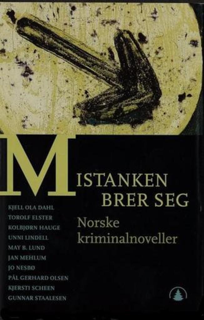 Mistanken brer seg : norske kriminalnoveller