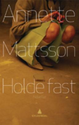 Holde fast : noveller