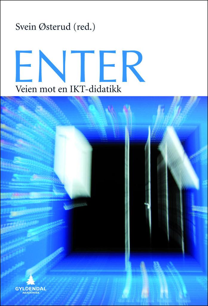 Enter : veien mot en IKT-didaktikk