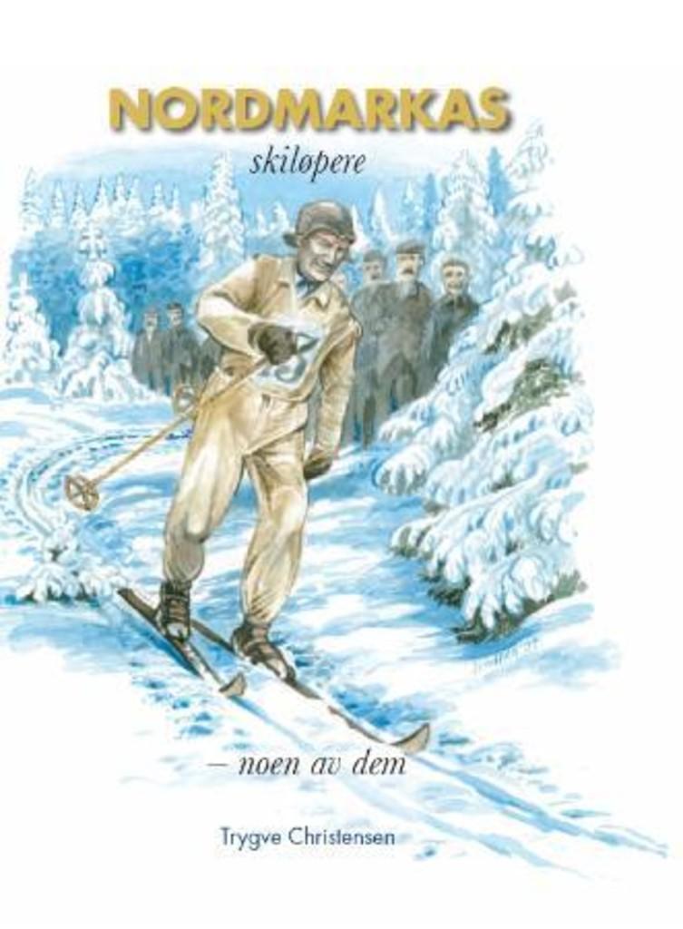 Nordmarkas skiløpere - noen av dem