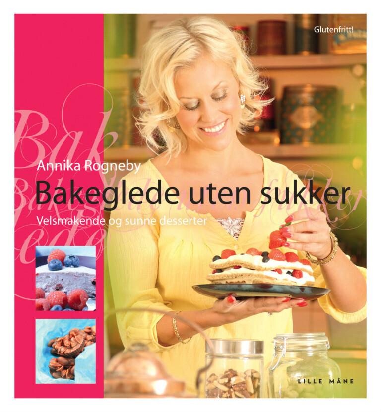 Bakeglede uten sukker : velsmakende og sunne desserter