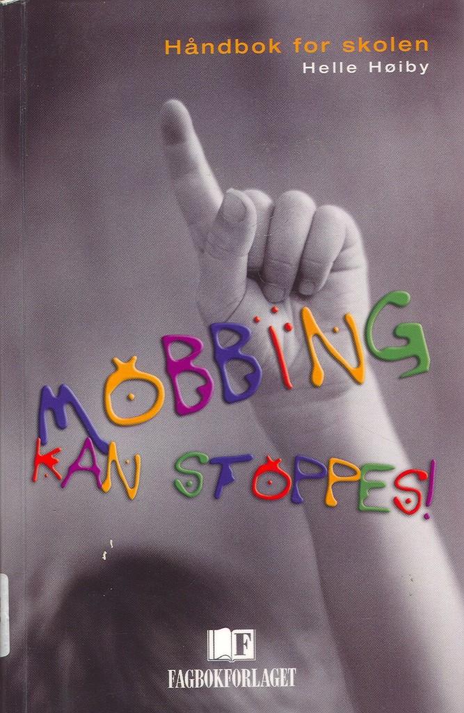 Mobbing kan stoppes! : håndbok for skolen