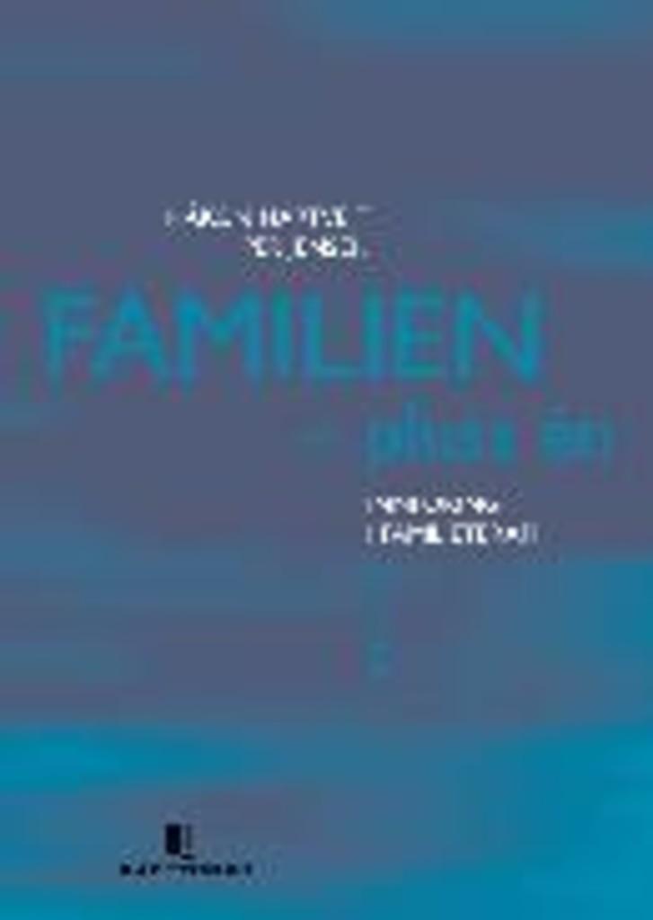 Familien - pluss én : innføring i familieterapi