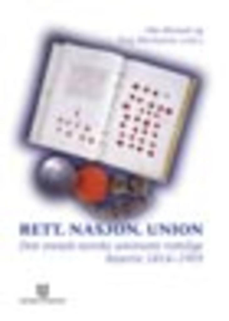 Rett, nasjon, union : den svensk-norske unionens rettslige historie 1814-1905
