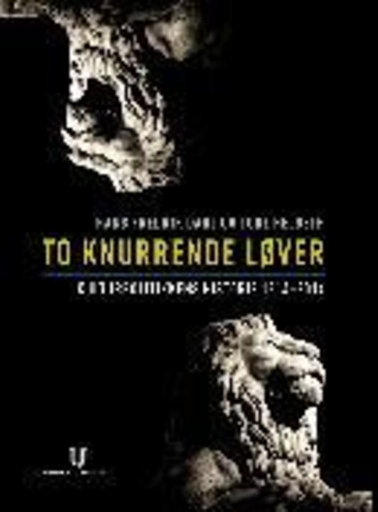 To knurrende løver : kulturpolitikkens historie 1814-2014