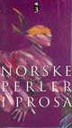 Omslagsbilde:Norske perler i prosa. 3 : noveller 1975-1993