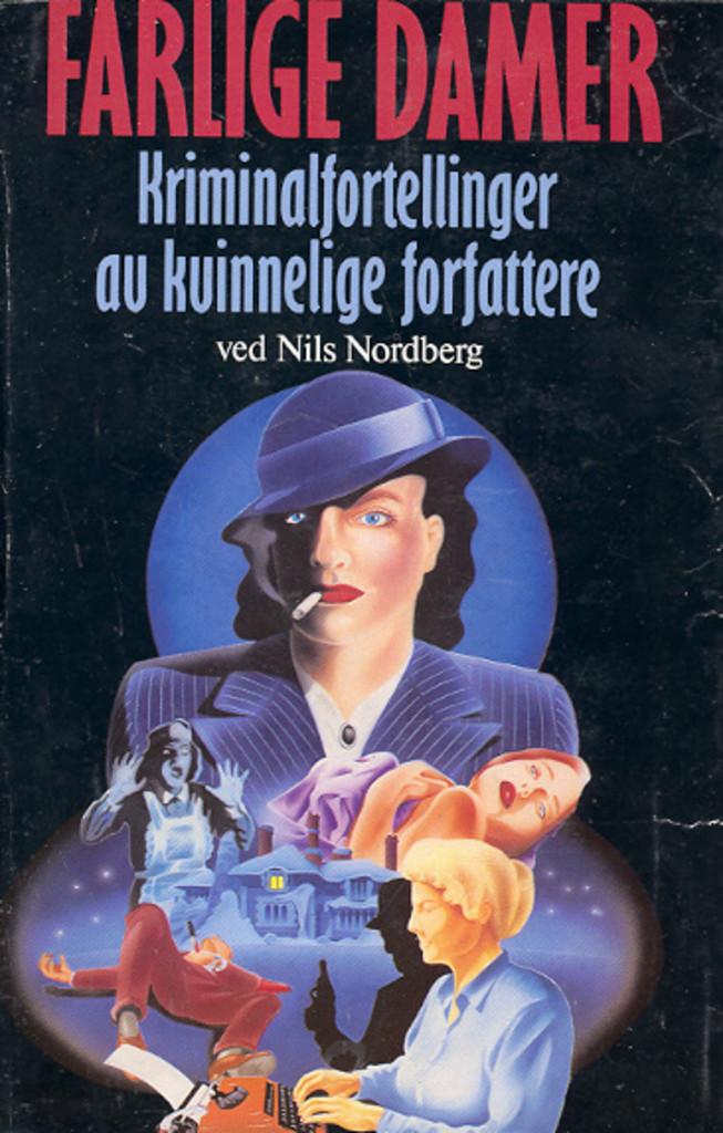 Farlige damer : kriminalfortellinger av kvinnelige forfattere
