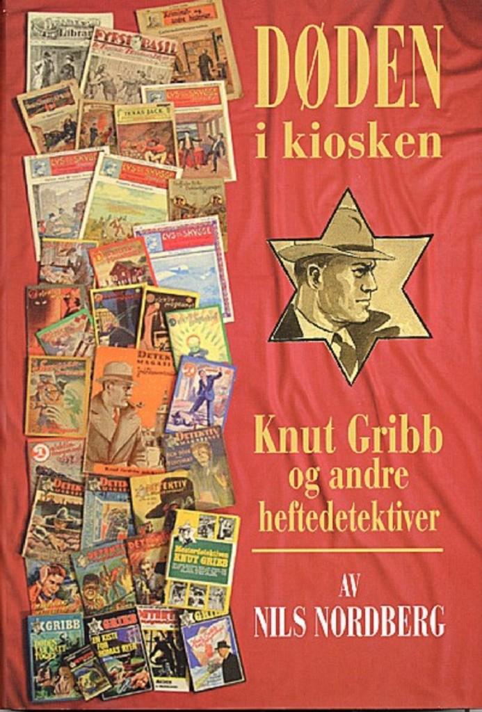 Døden i kiosken : Knut Gribb og andre heftedetektiver