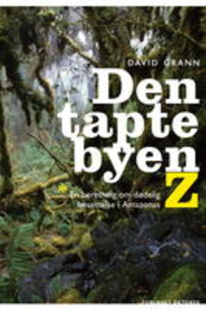 Den tapte byen Z : en beretning om dødelig besettelse i Amazonas