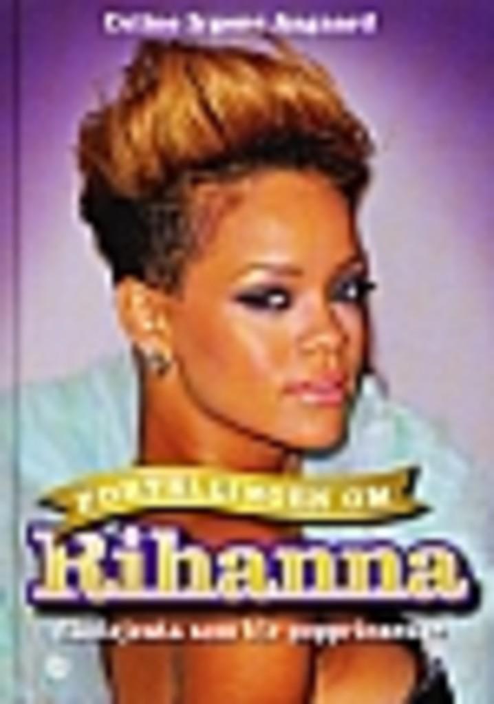Fortellingen om Rihanna : skolejenta som ble popprinsesse