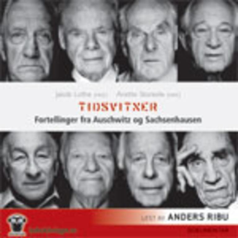 Tidsvitner : fortellinger fra Auschwitz og Sachsenhausen