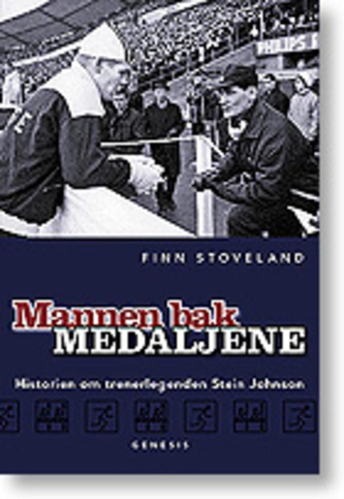 Mannen bak medaljene : historien om trenerlegenden Stein Johnson