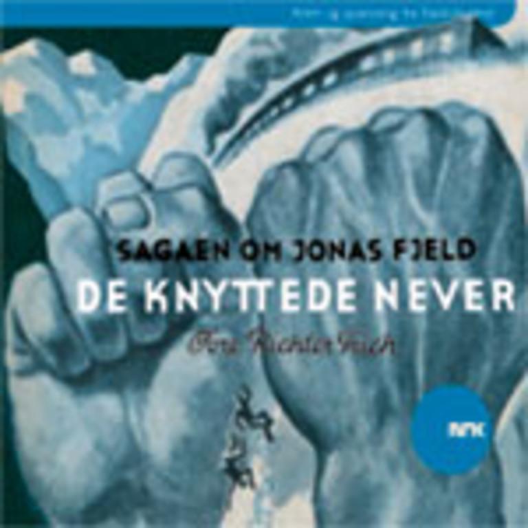Sagaen om Jonas Fjeld : de knyttede never
