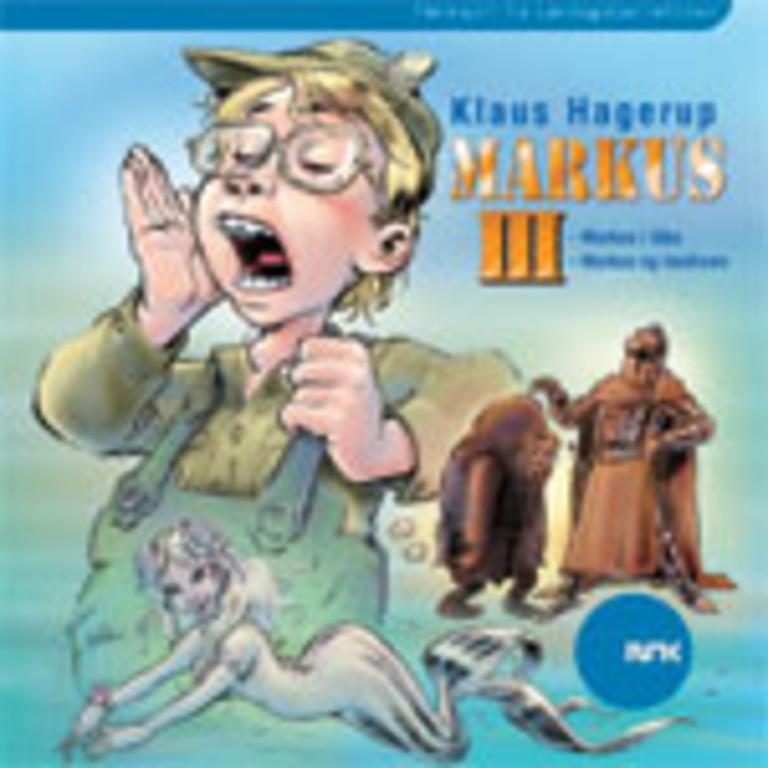 Markus III . Markus i tåka. Markus og havfruen.