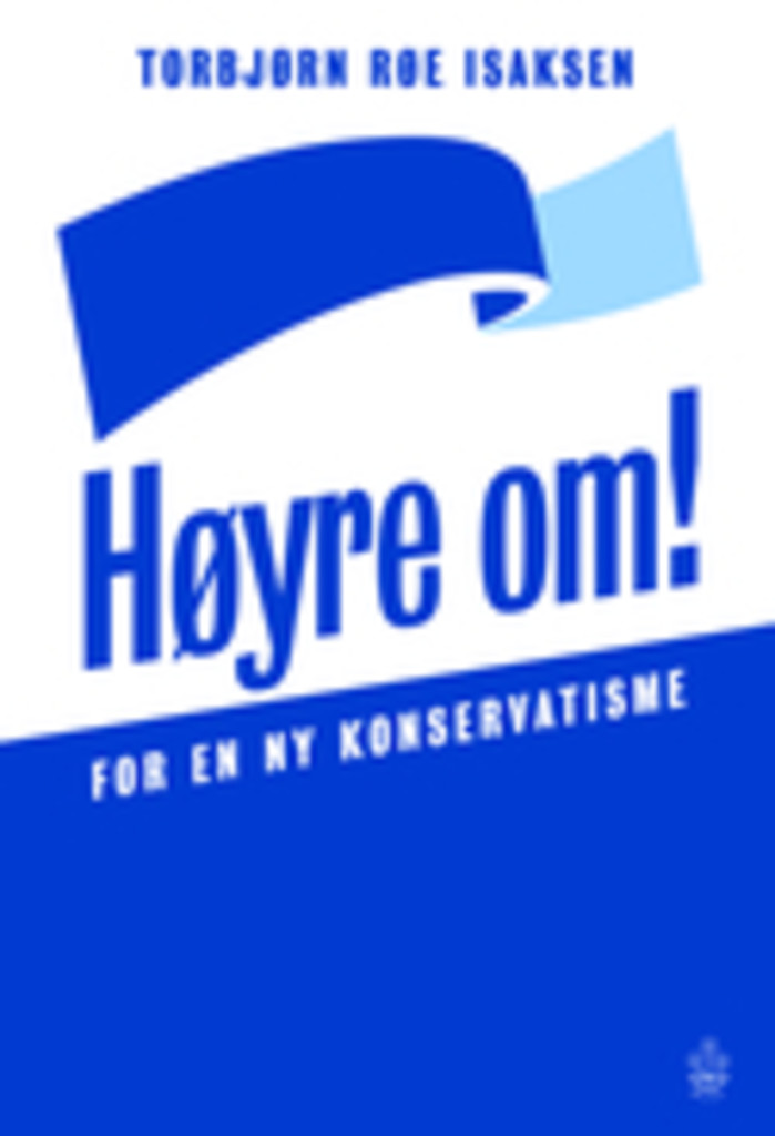 Høyre om! : for en ny konservatisme
