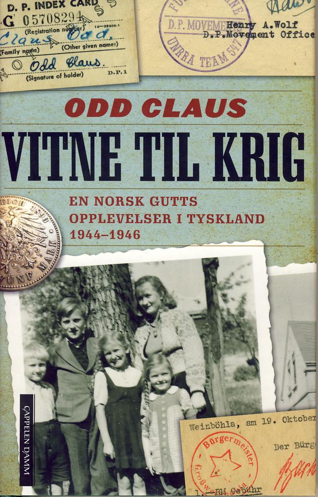 Vitne til krig : en norsk gutts opplevelser i Tyskland 1944-1946