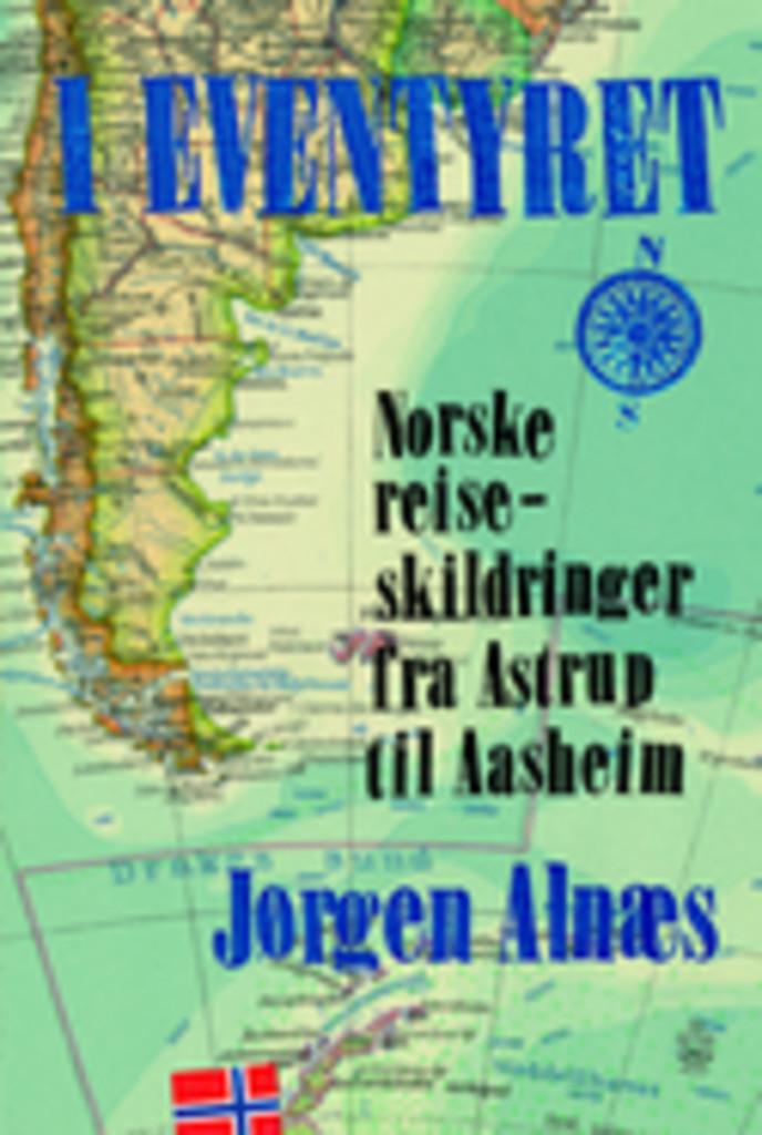 I eventyret : norske reiseskildringer fra Astrup til Aasheim