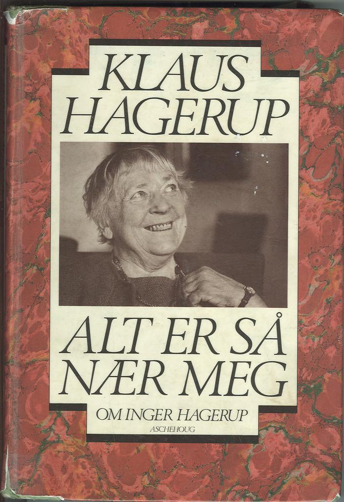 Alt er så nær meg : om Inger Hagerup
