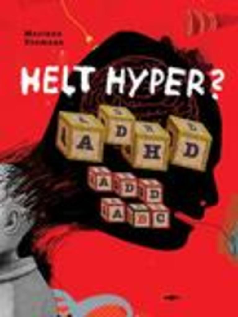 Helt hyper? : ADHD ADD ABC