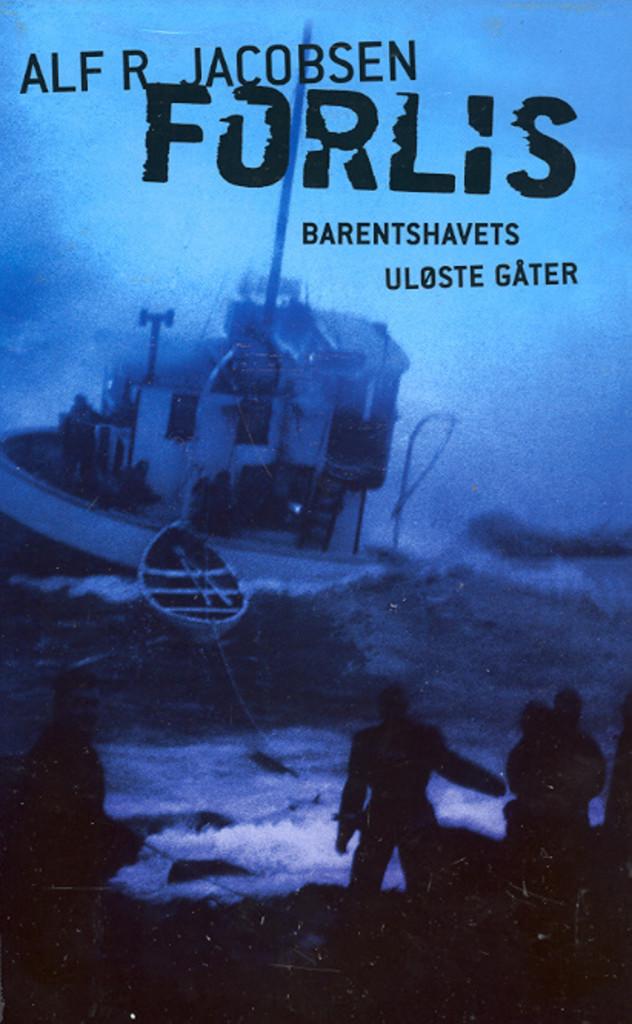 Forlis : Barentshavets uløste gåter