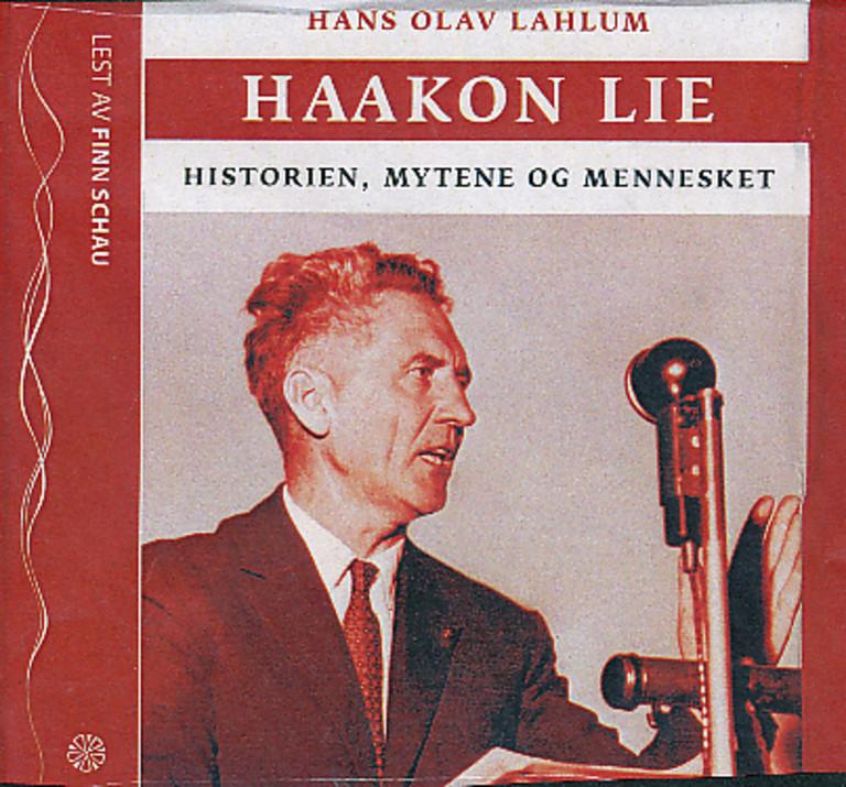 Haakon Lie: historien, mytene og mennesket